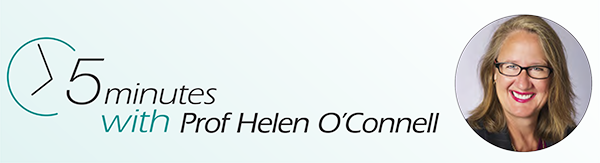 5 minutes with Helen O'Connell, Professor, Department of Surgery, at the University of Melbourne and the Director of Surgery and Head of Urology at Western Health, Victoria.